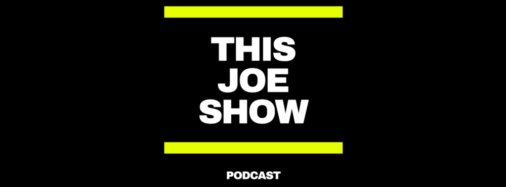 This Joe Show Podcast